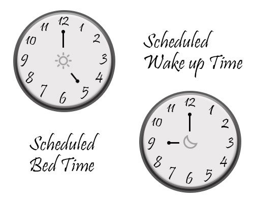 have a scheduled sleep and wake up time